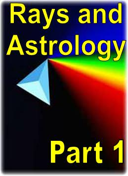 Rays and Astrology Part 1