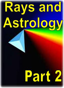 Rays and Astrology Part 2