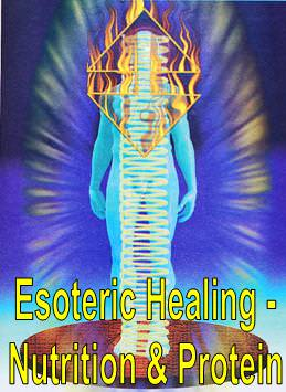 Esoteric Healing - Nutrition & Protein
