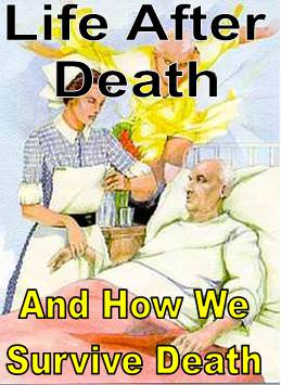 Life After Death And How We Survive Death