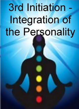 3rd Initiation - Integration of the Personality