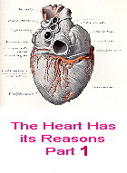 The Heart has its Reasons - Part 1