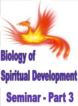 Biology of Spiritual Development - Part 3